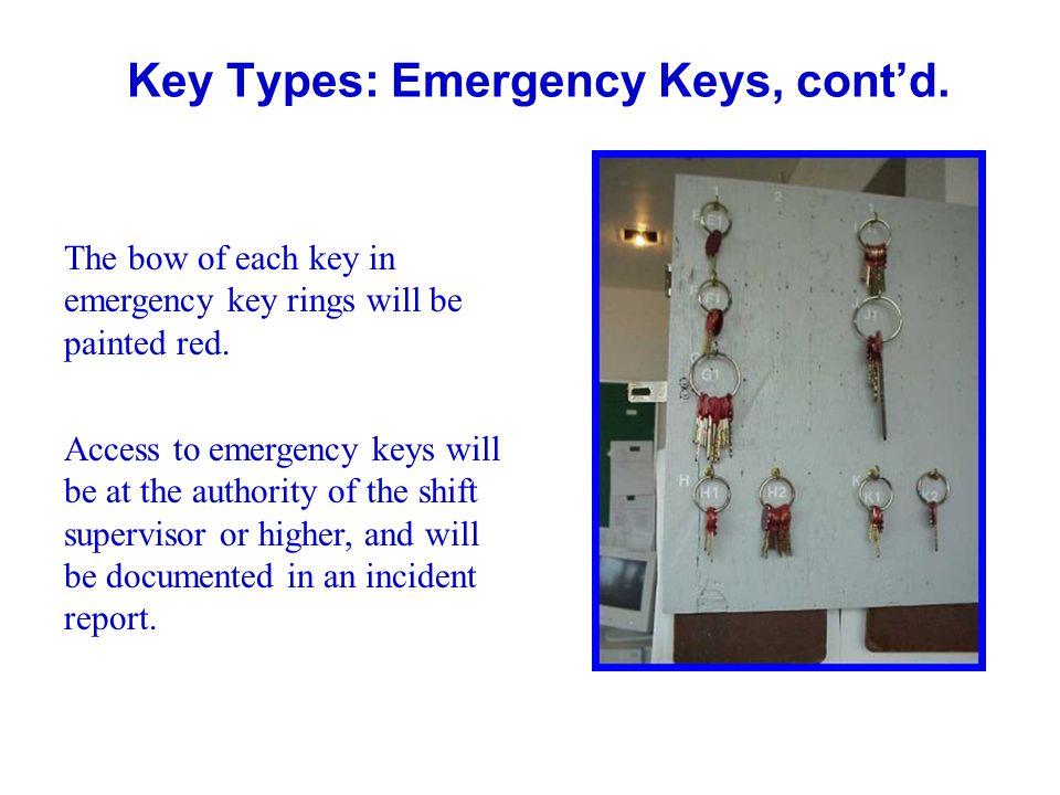 Key Types: Emergency Keys, cont'd.