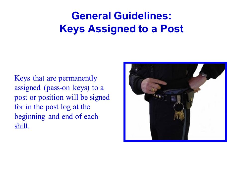 General Guidelines: Keys Assigned to a Post