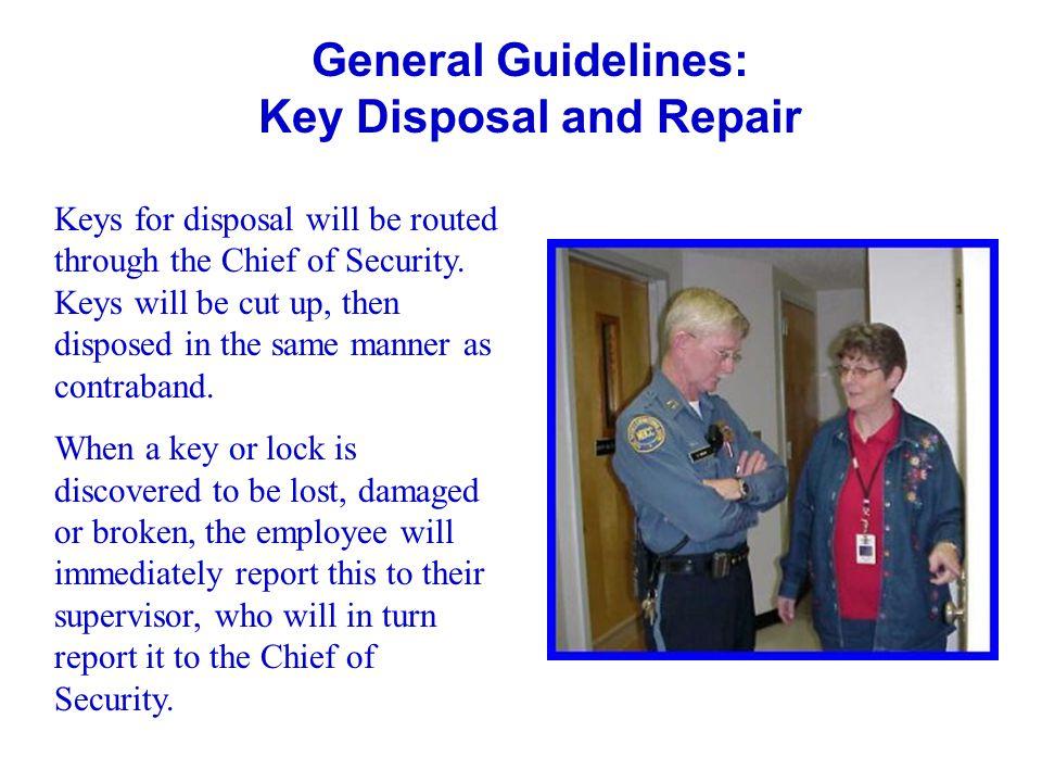 General Guidelines: Key Disposal and Repair
