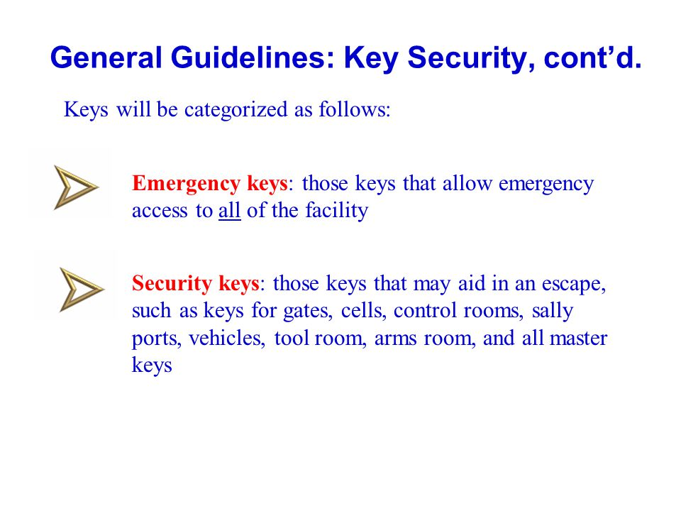 General Guidelines: Key Security, cont'd.