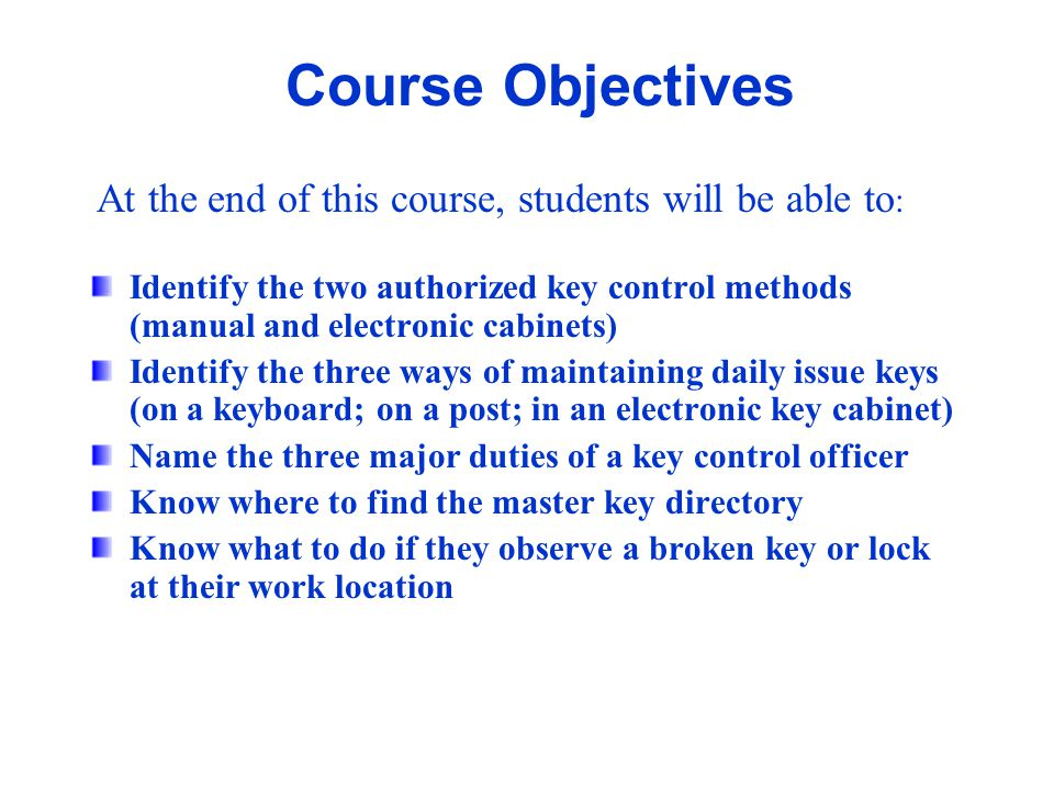 At the end of this course, students will be able to: