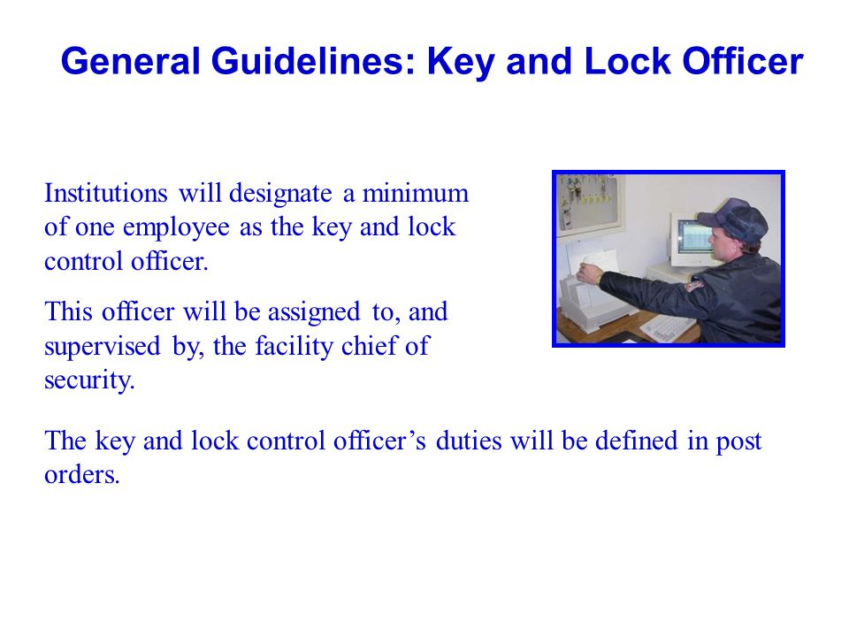General Guidelines: Key and Lock Officer