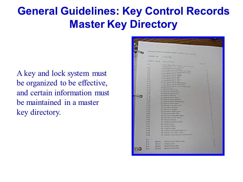 General Guidelines: Key Control Records Master Key Directory