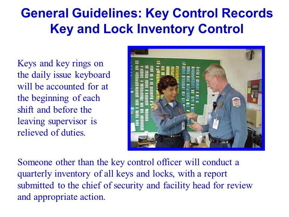 General Guidelines: Key Control Records Key and Lock Inventory Control