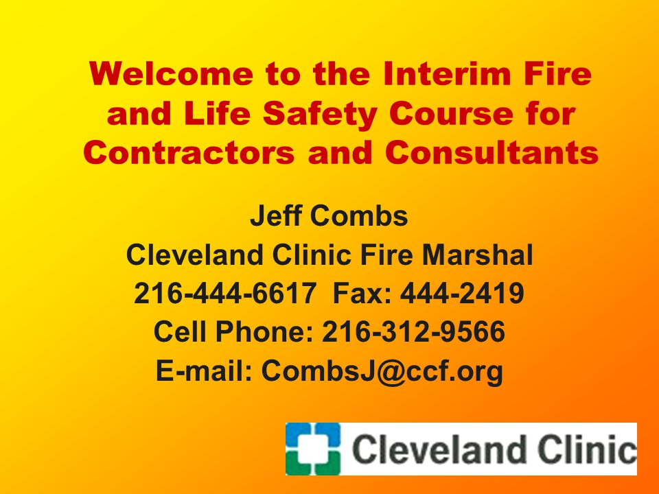 Cleveland Clinic Fire Marshal E-mail: CombsJ@ccf.org