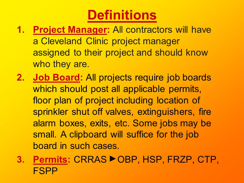 Definitions Project Manager: All contractors will have a Cleveland Clinic project manager assigned to their project and should know who they are.