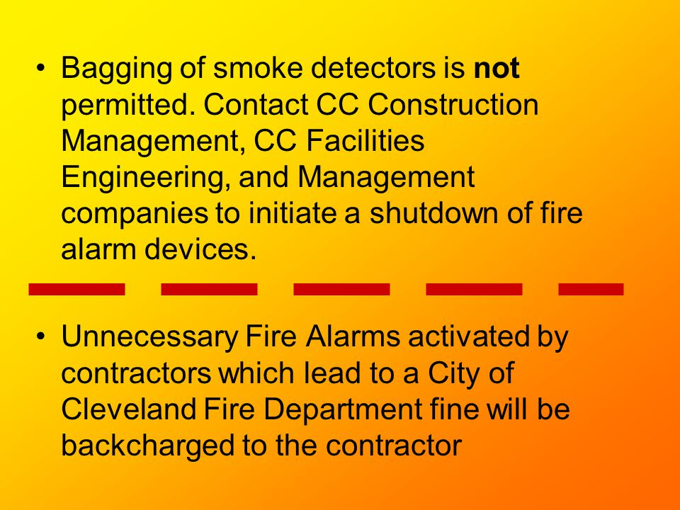 Bagging of smoke detectors is not permitted