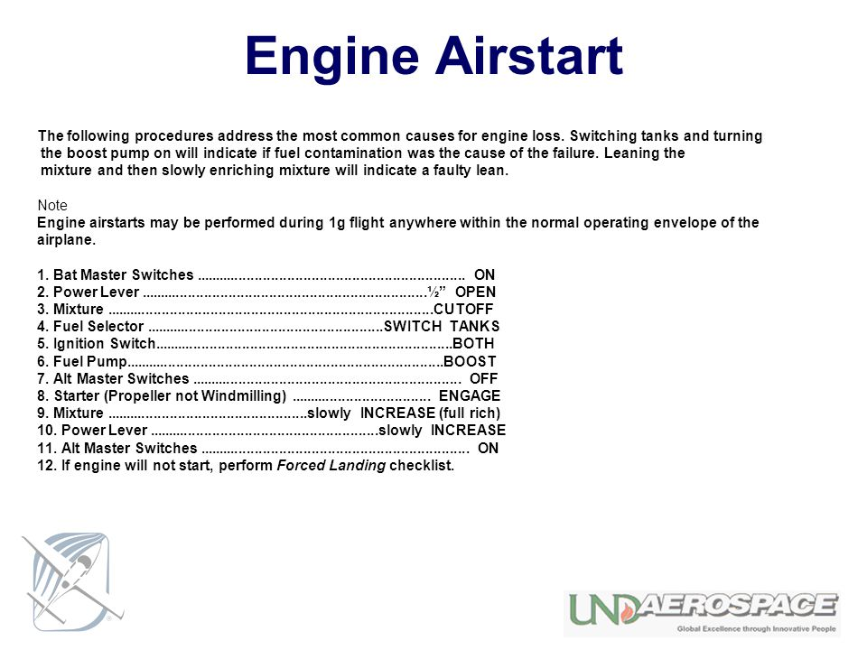 Engine Airstart The following procedures address the most common causes for engine loss. Switching tanks and turning.