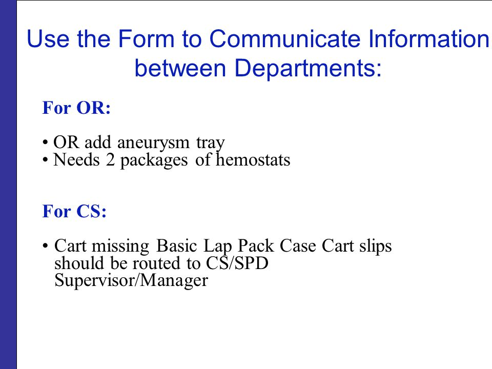 Use the Form to Communicate Information between Departments: