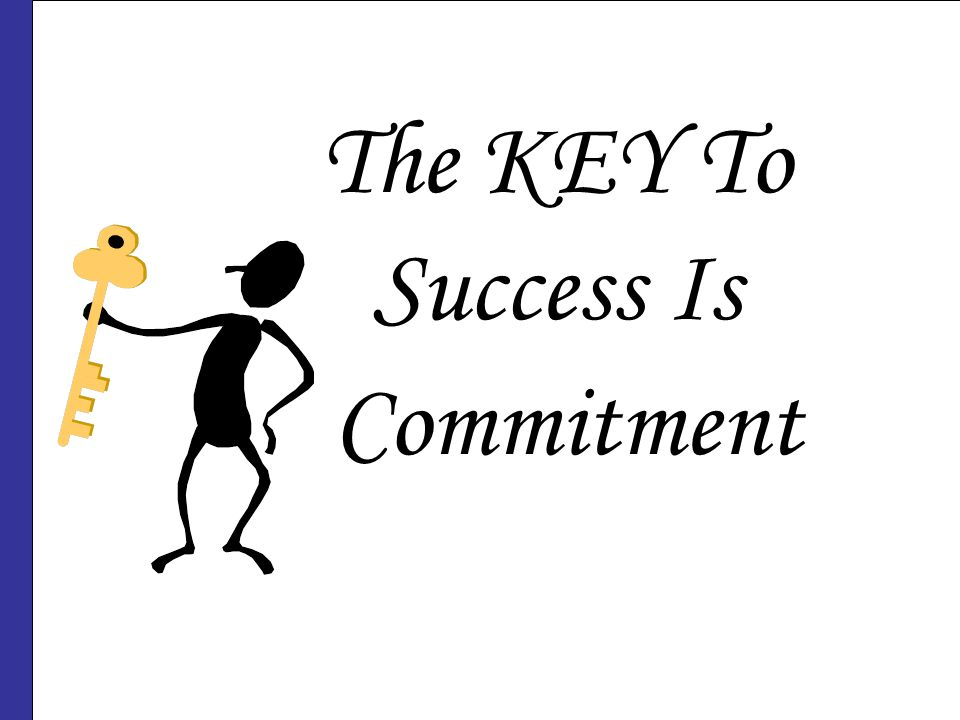 The KEY To Success Is Commitment