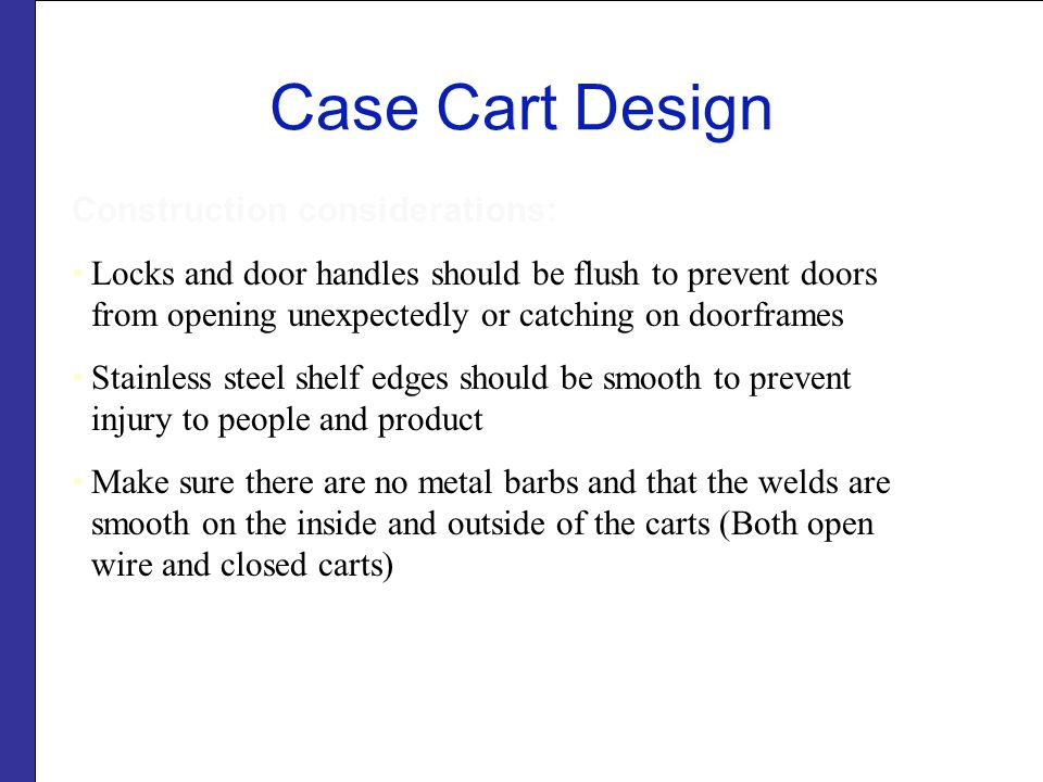 Case Cart Design Construction considerations: