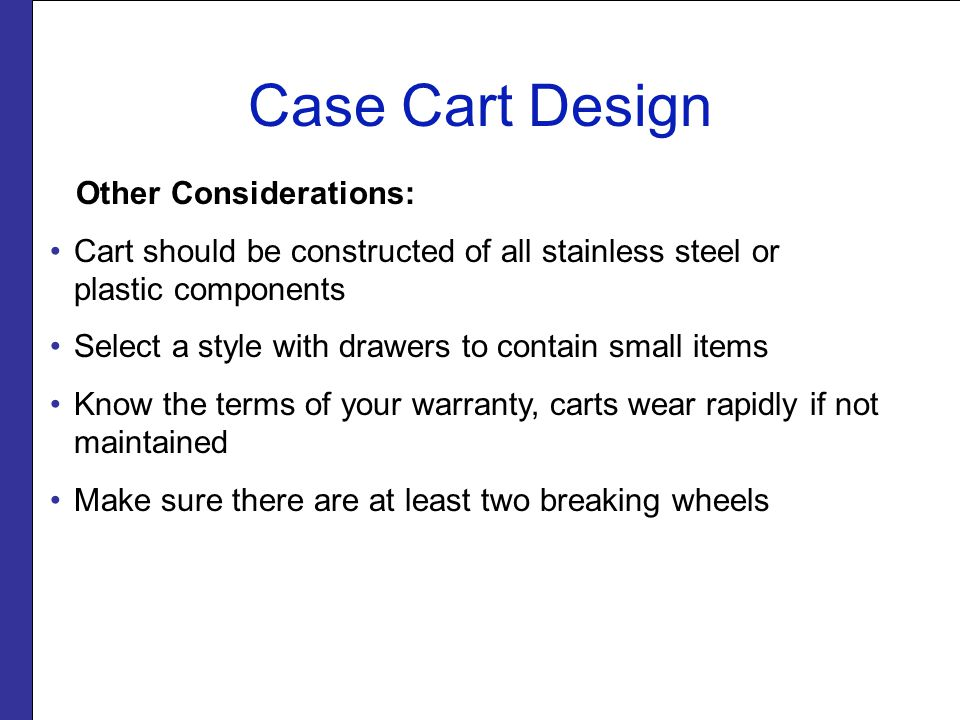 Case Cart Design Other Considerations:
