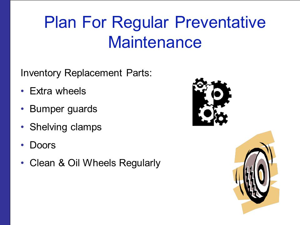 Plan For Regular Preventative Maintenance