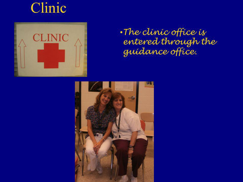 Clinic The clinic office is entered through the guidance office.