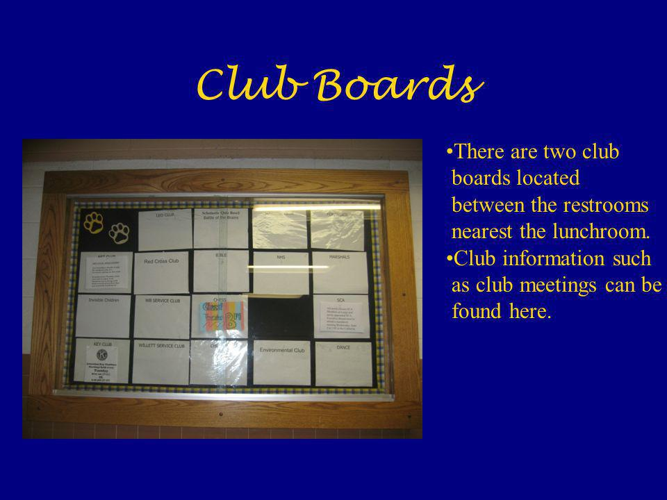 Club Boards There are two club boards located between the restrooms
