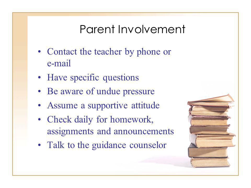 Parent Involvement Contact the teacher by phone or e-mail