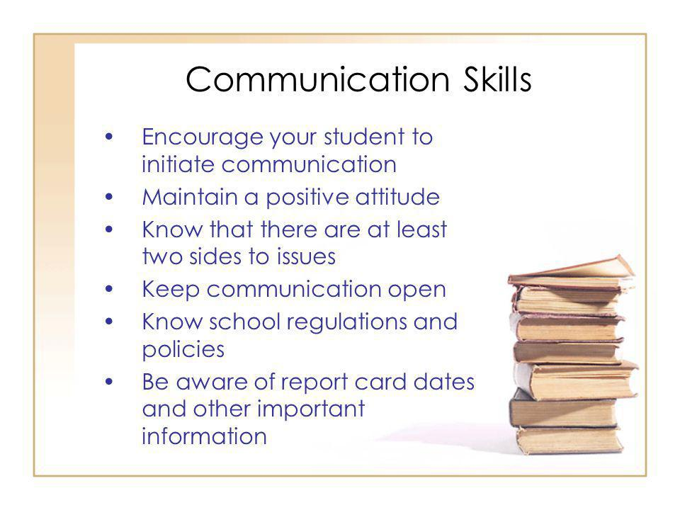 Communication Skills Encourage your student to initiate communication