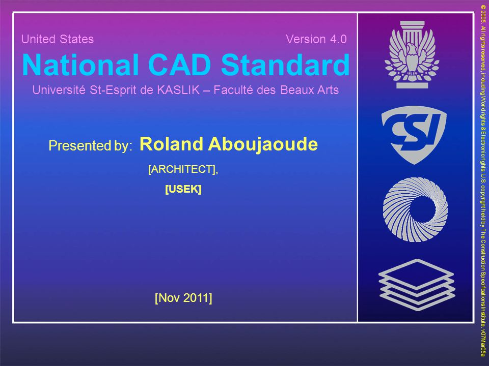 National CAD Standard Presented by: Roland Aboujaoude