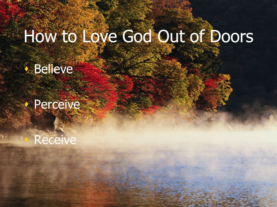 How to Love God Out of Doors