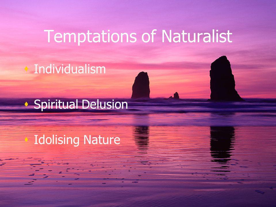 Temptations of Naturalist