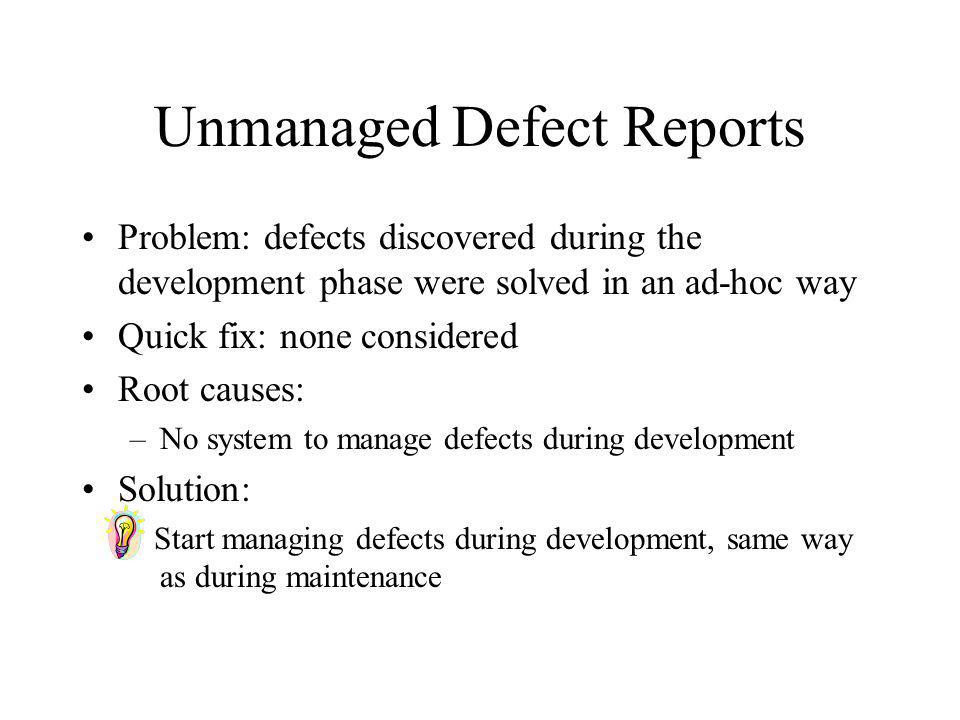 Unmanaged Defect Reports