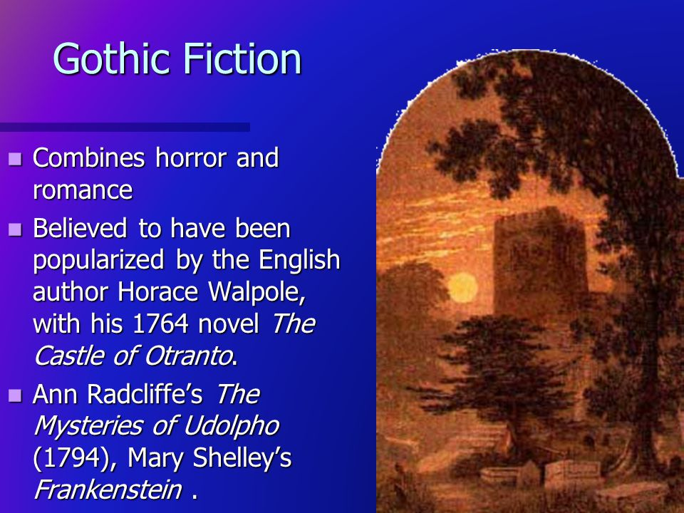 Gothic Fiction Combines horror and romance