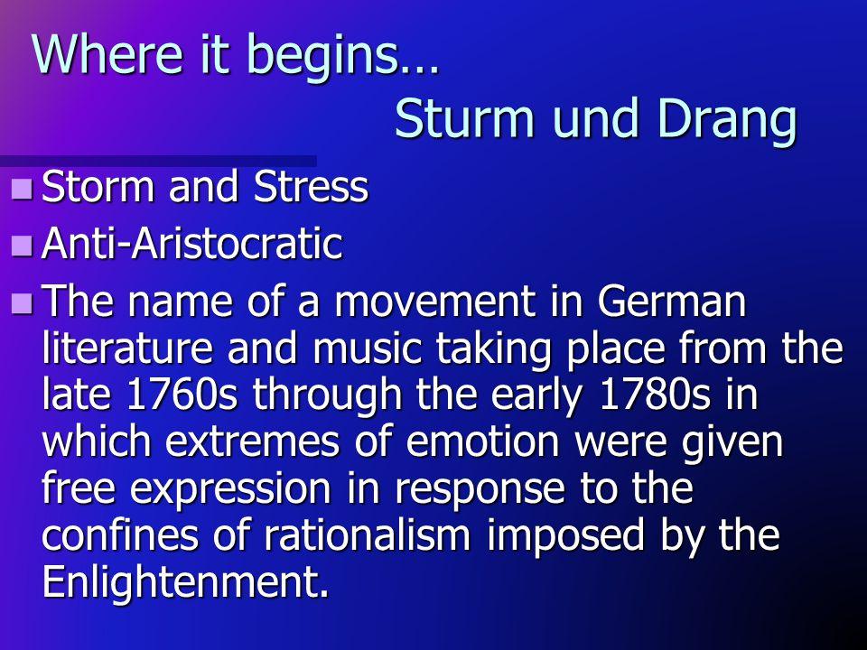 Where it begins… Sturm und Drang