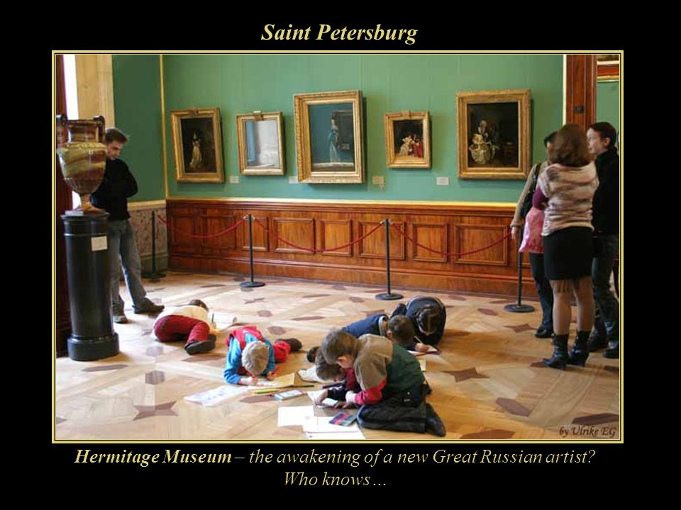 Hermitage Museum – the awakening of a new Great Russian artist