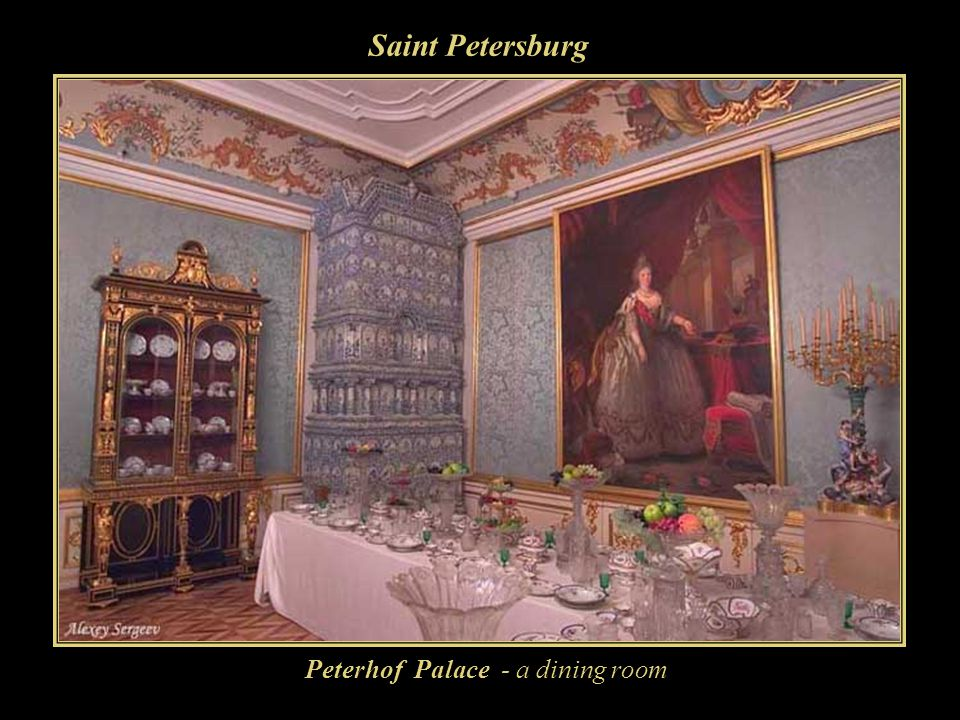 Saint Petersburg Peterhof Palace - a dining room