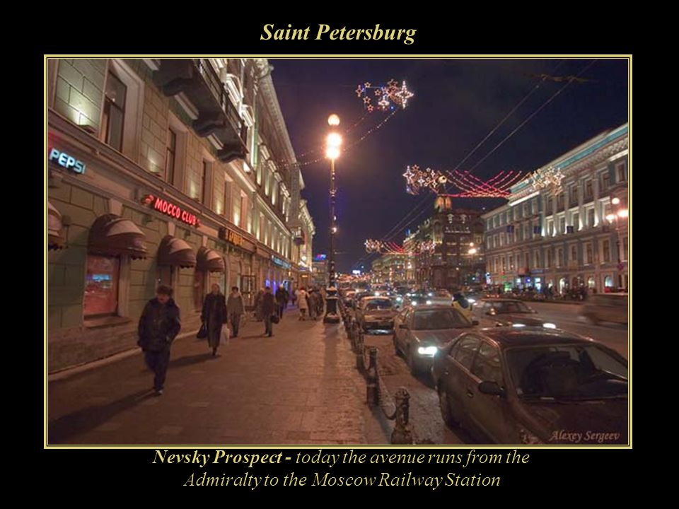 Saint Petersburg Nevsky Prospect - today the avenue runs from the