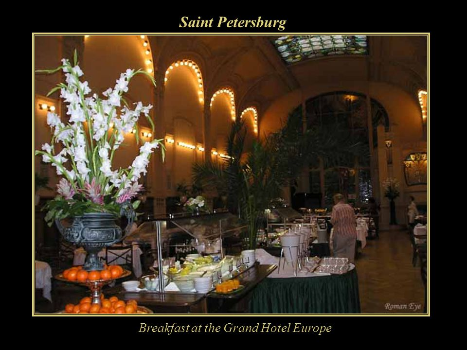 Saint Petersburg Breakfast at the Grand Hotel Europe