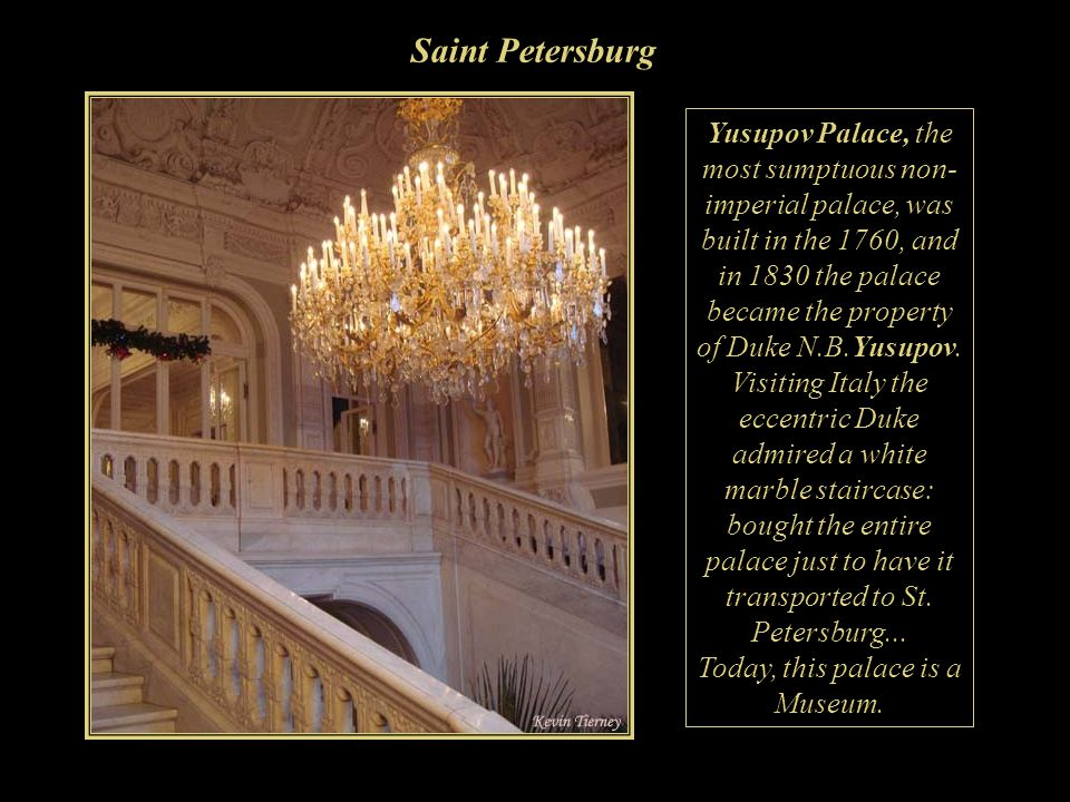 Saint Petersburg Yusupov Palace, the most sumptuous non-imperial palace, was.