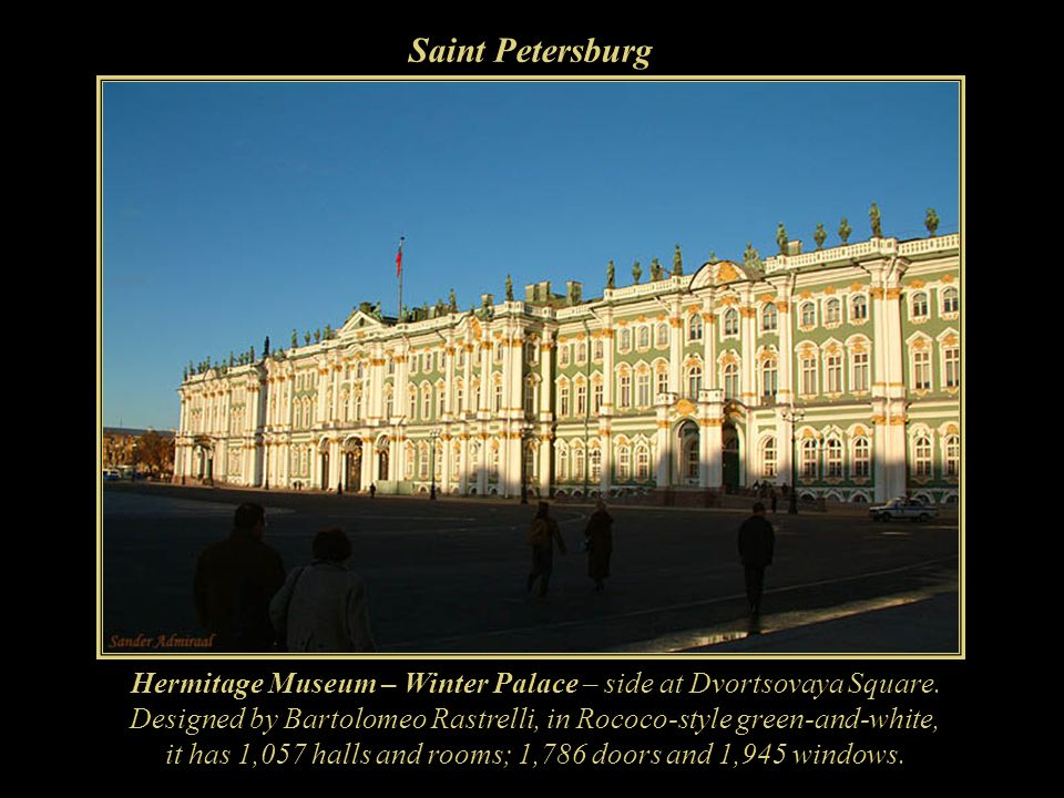 Saint Petersburg Hermitage Museum – Winter Palace – side at Dvortsovaya Square. Designed by Bartolomeo Rastrelli, in Rococo-style green-and-white,