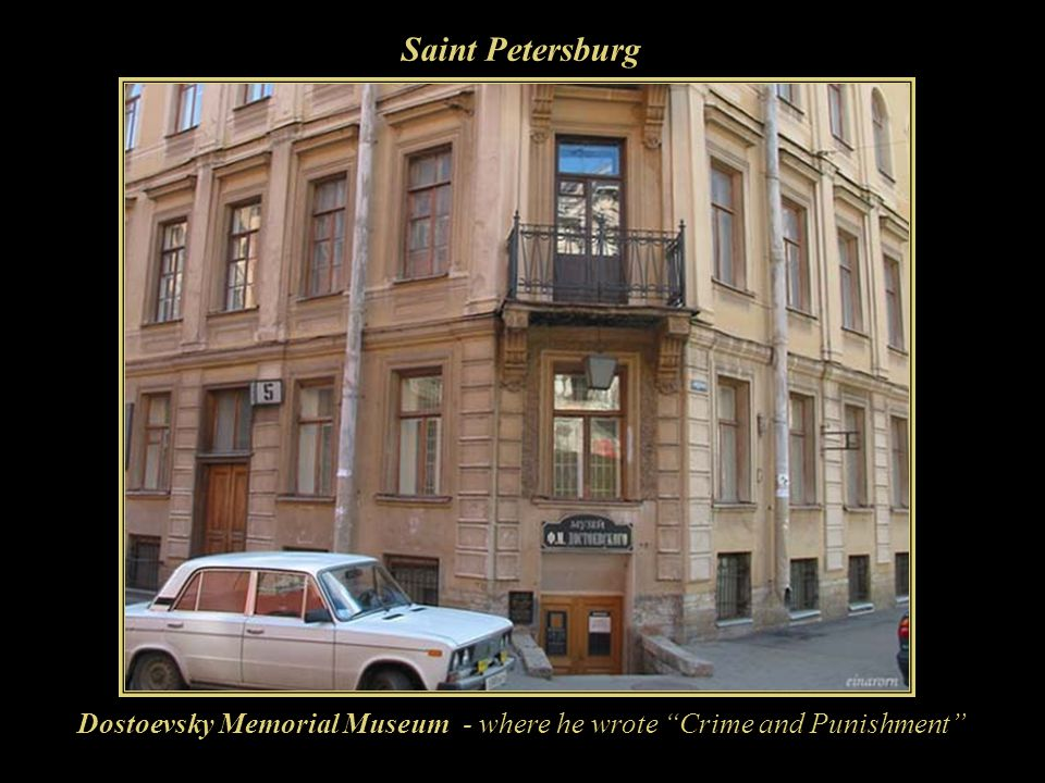 Dostoevsky Memorial Museum - where he wrote Crime and Punishment