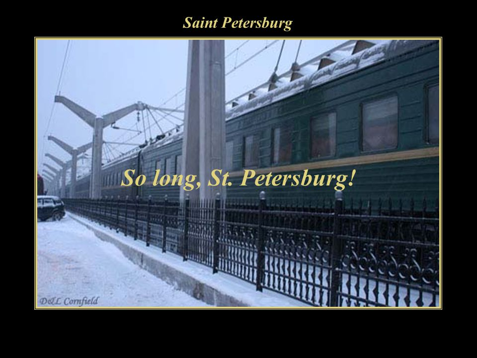 Saint Petersburg So long, St. Petersburg!