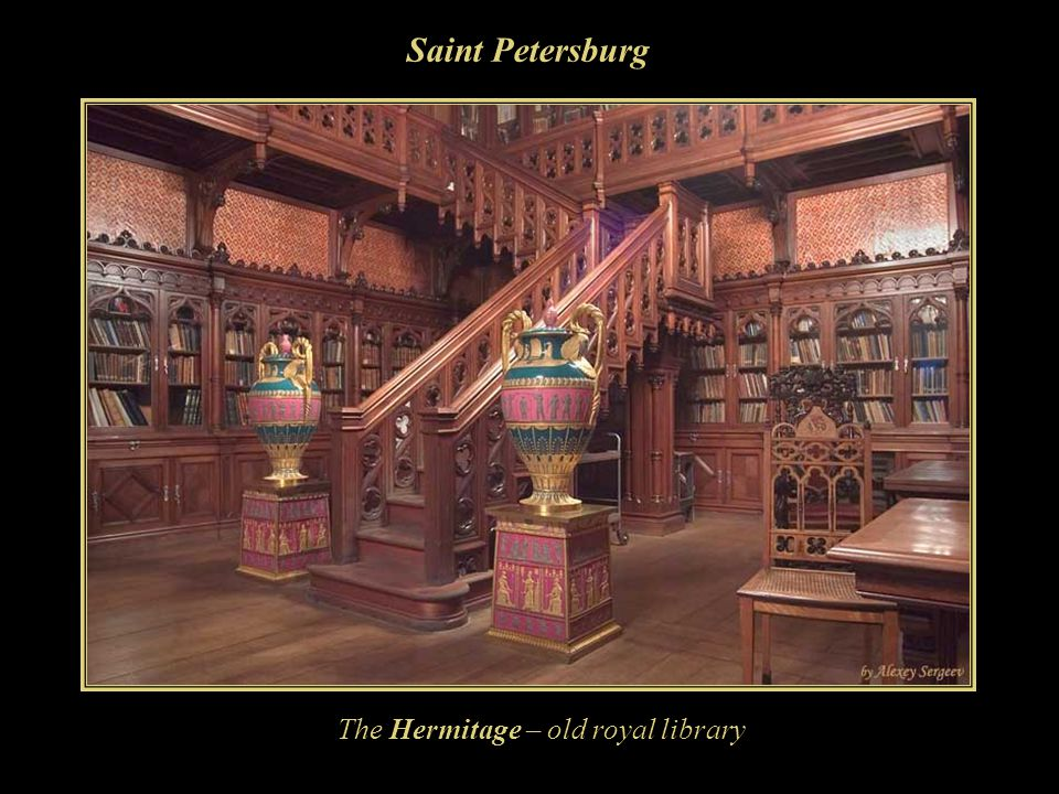 Saint Petersburg The Hermitage – old royal library
