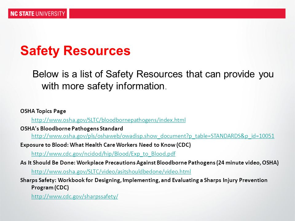 Safety Resources Below is a list of Safety Resources that can provide you with more safety information.