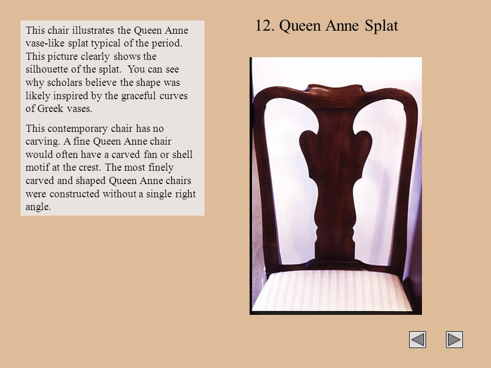 12. Queen Anne Splat