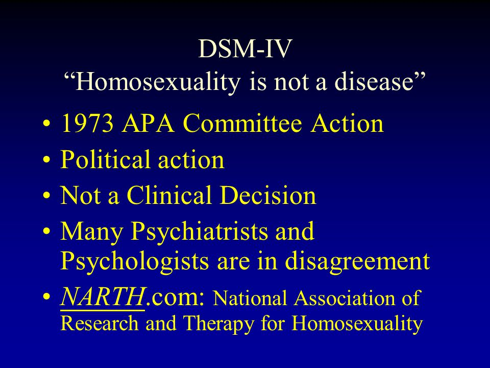 DSM-IV Homosexuality is not a disease