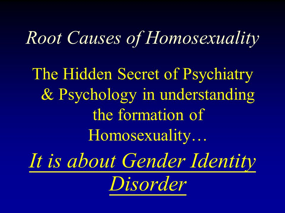 Root Causes of Homosexuality