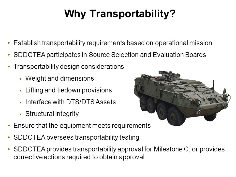 Why Transportability Establish transportability requirements based on operational mission.