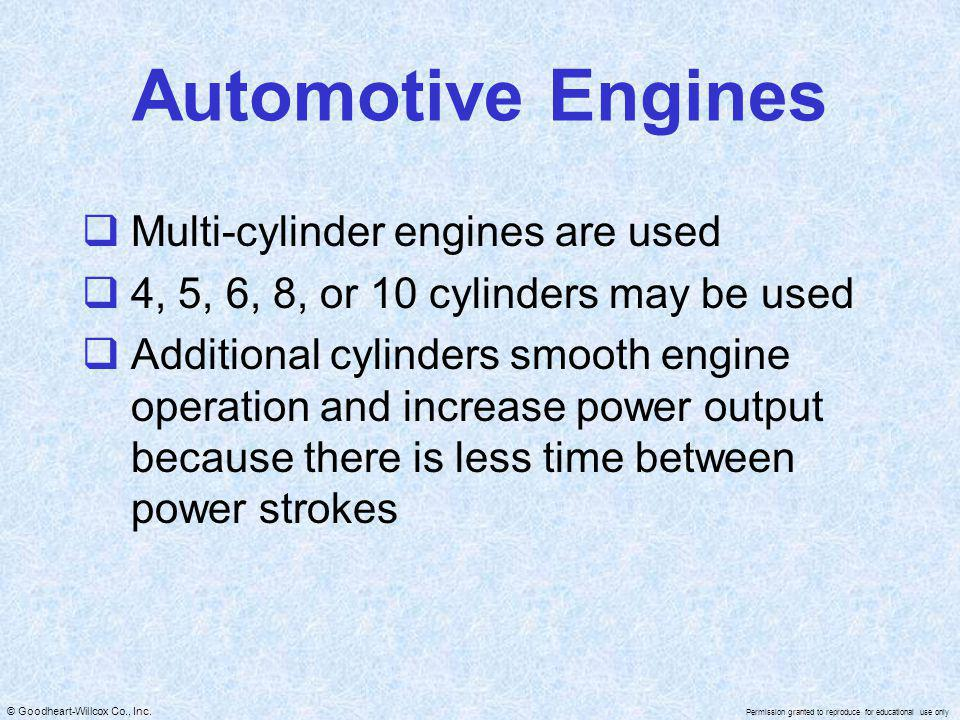 Automotive Engines Multi-cylinder engines are used