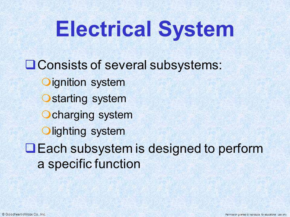 Electrical System Consists of several subsystems: