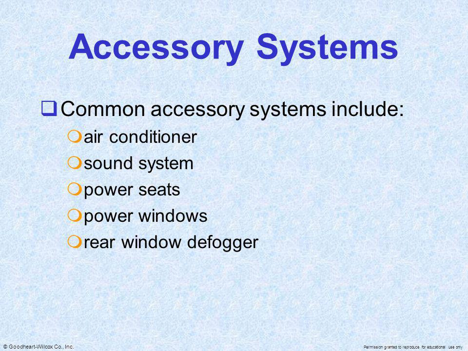 Accessory Systems Common accessory systems include: air conditioner