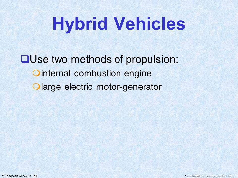 Hybrid Vehicles Use two methods of propulsion: