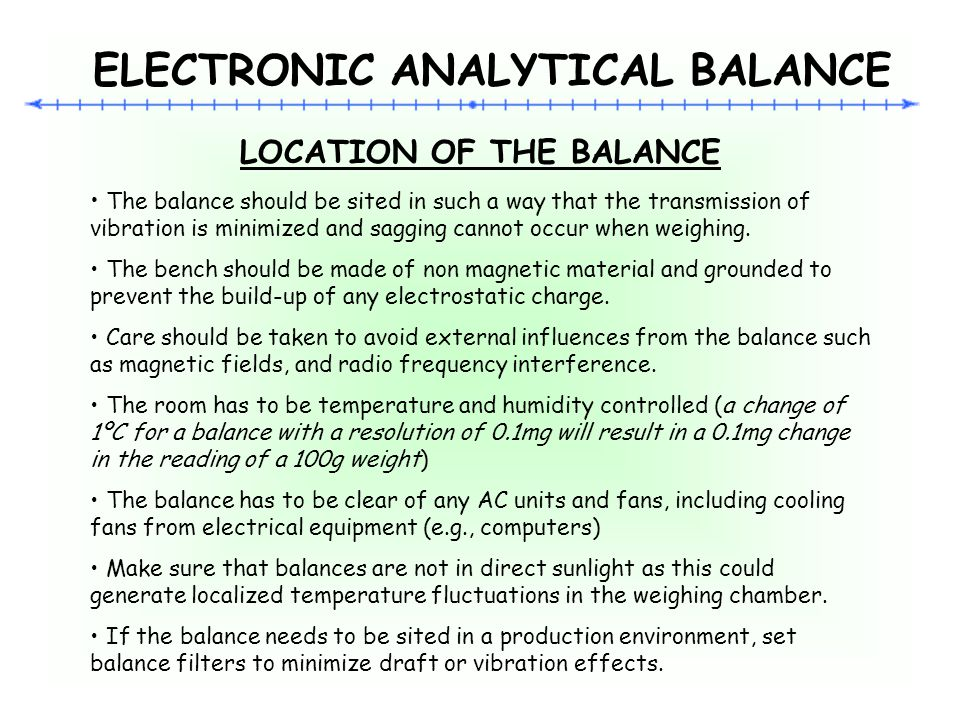 ELECTRONIC ANALYTICAL BALANCE LOCATION OF THE BALANCE