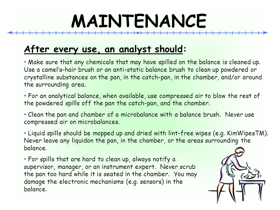 MAINTENANCE After every use, an analyst should: