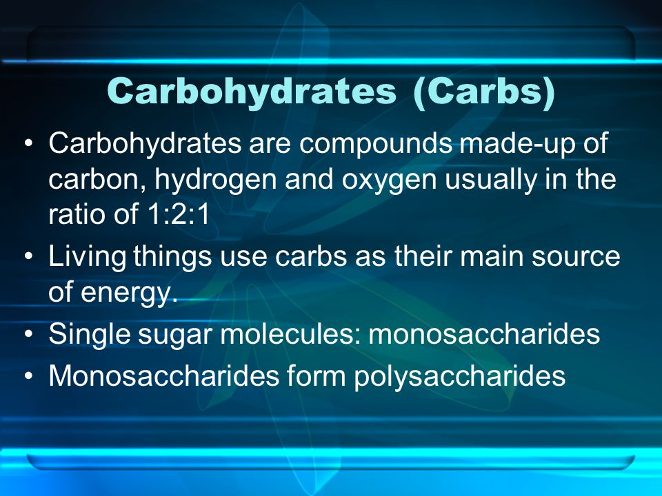 Carbohydrates (Carbs)
