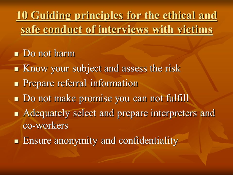 10 Guiding principles for the ethical and safe conduct of interviews with victims