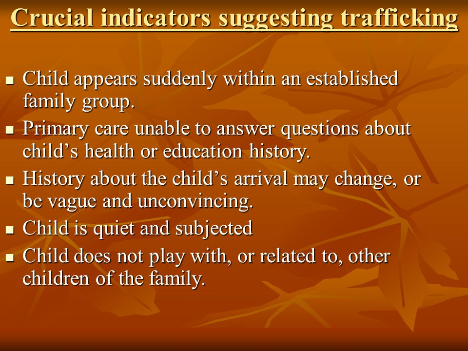 Crucial indicators suggesting trafficking